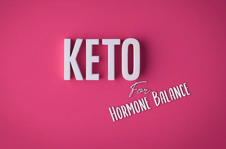 Keto for Hormone Balance